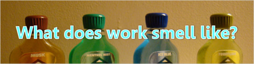 What does work smell like? by BN Heard (c)