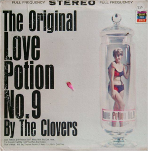 Love Potion Number 9 by The Clovers, I prefer The Searchers version
