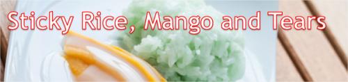 Sticky Rice Mango and Tears by BN Heard (c)