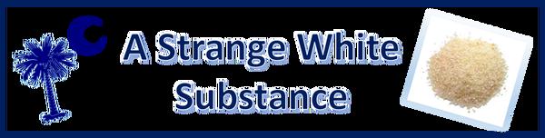 A Strange White Substance