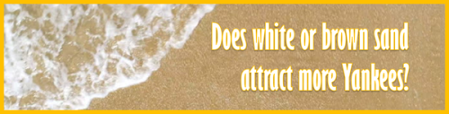 Does white or brown sand attract more yankees by BN Heard (c)
