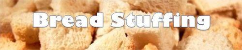 Bread Stuffing by BN Heard (c)